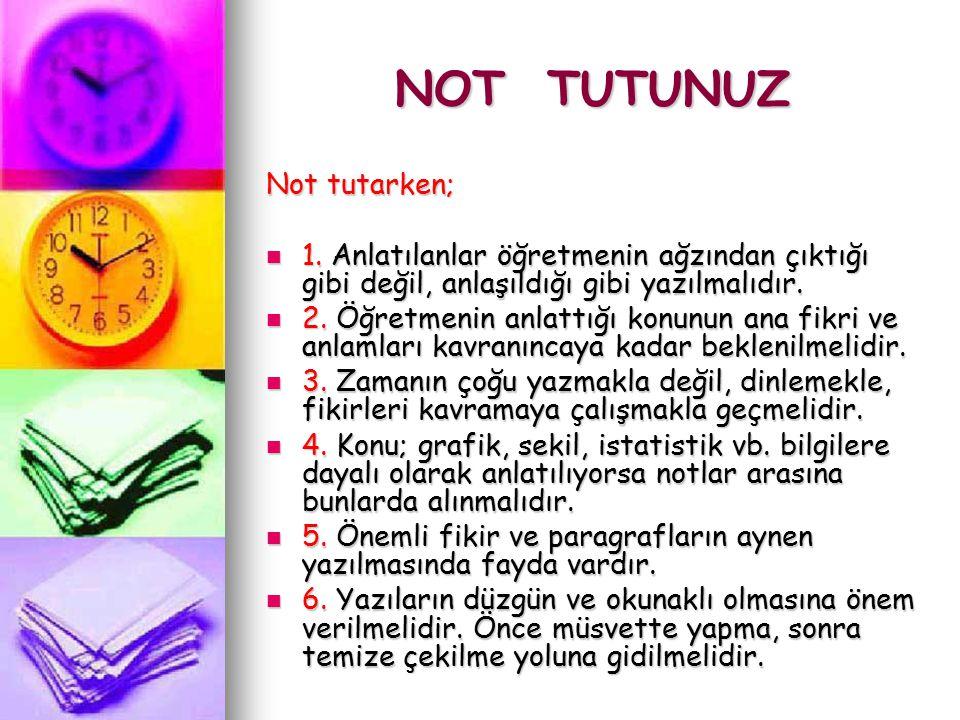 NOT TUTUNUZ Not tutarken;