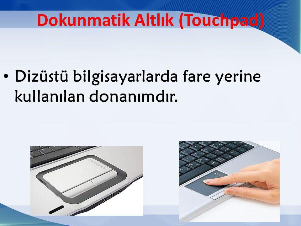 Dokunmatik Altlık (Touchpad)
