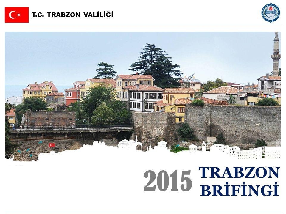 T.C. TRABZON VALİLİĞİ 2015 TRABZON BRİFİNGİ