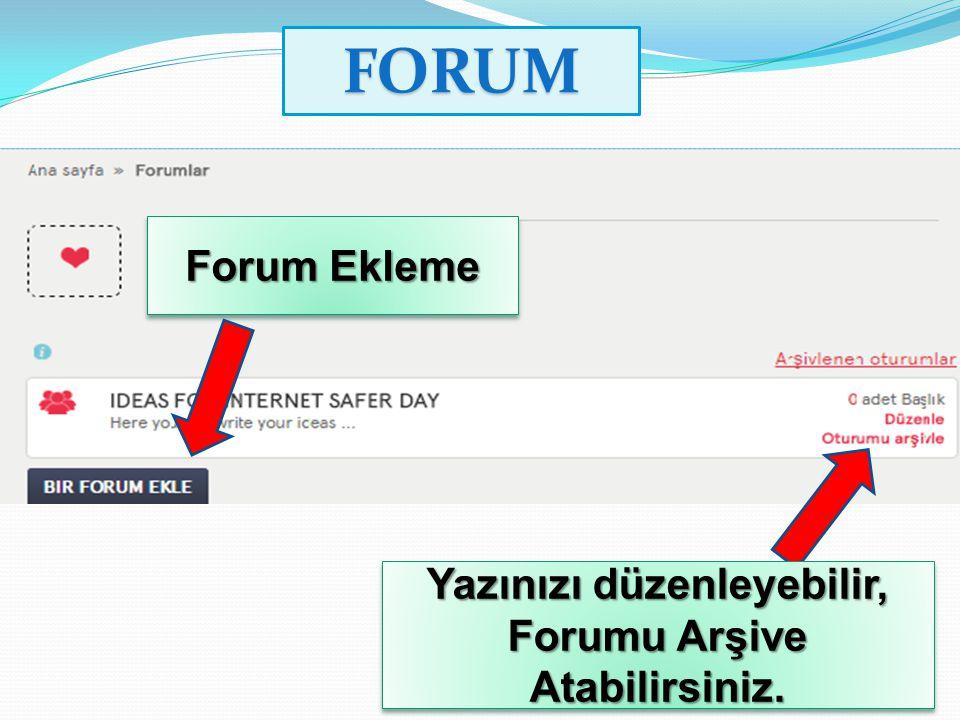 Yazınızı düzenleyebilir, Forumu Arşive Atabilirsiniz.