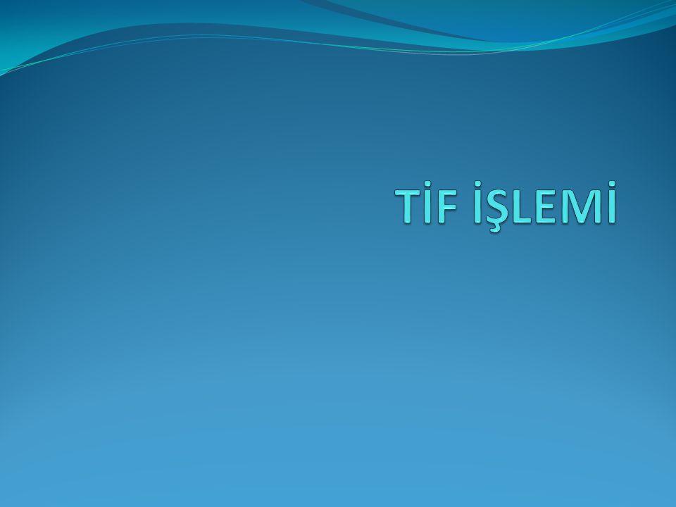 TİF İŞLEMİ