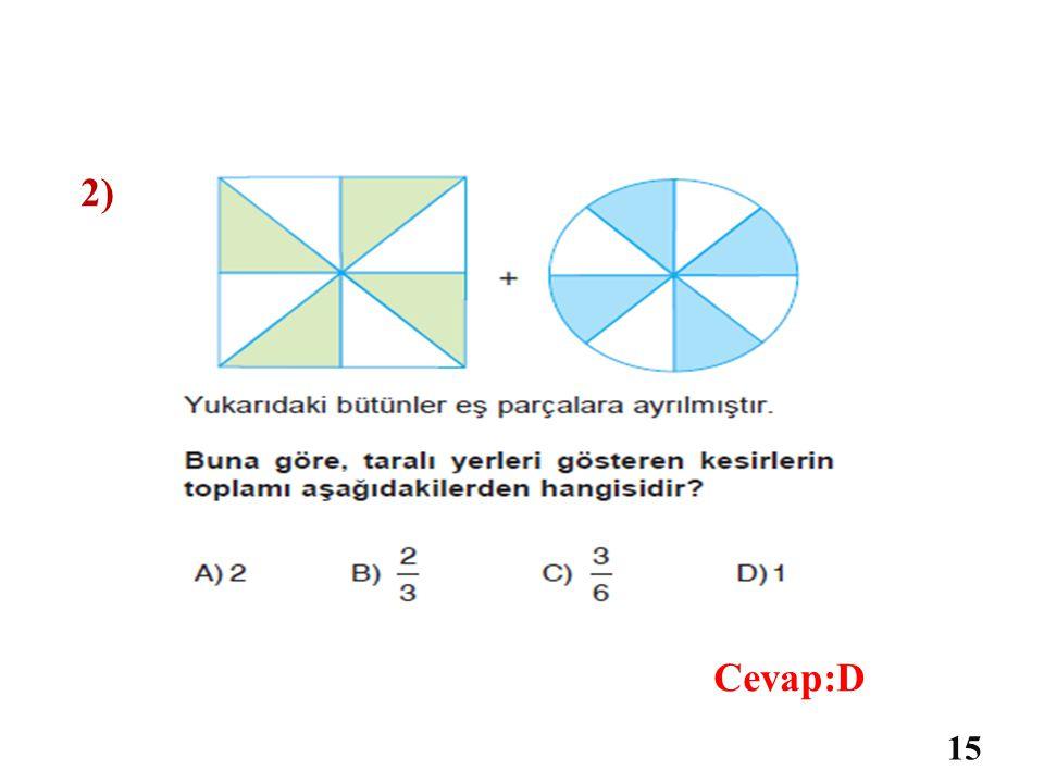 2) Cevap:D