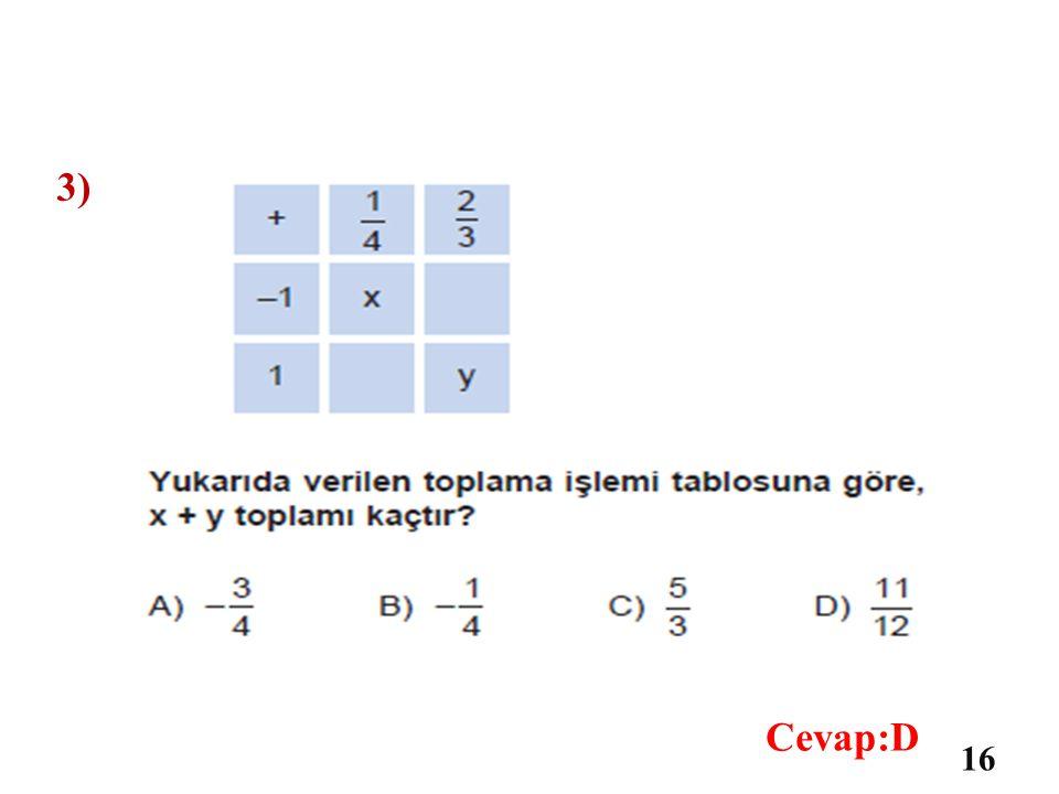3) Cevap:D