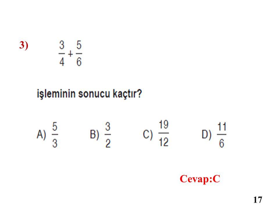 3) Cevap:C