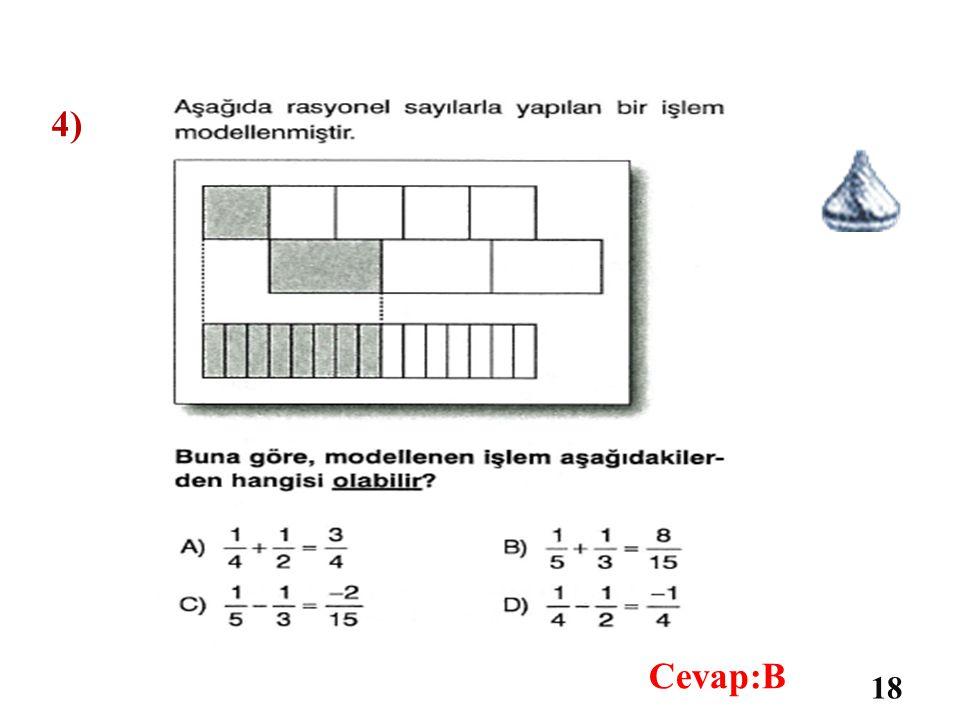 4) Cevap:B