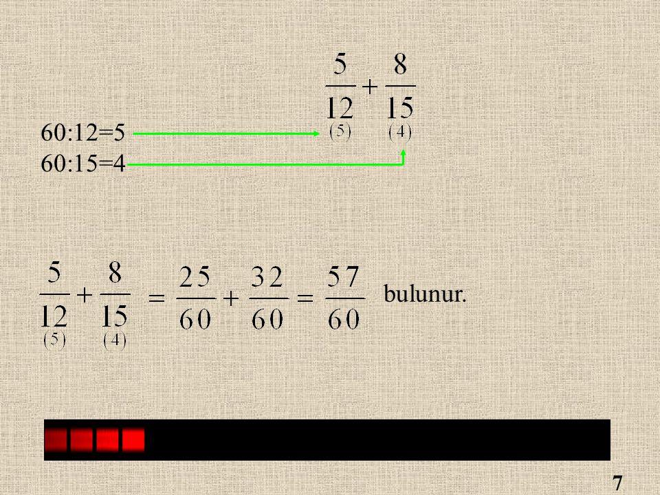 60:12=5 60:15=4 bulunur.
