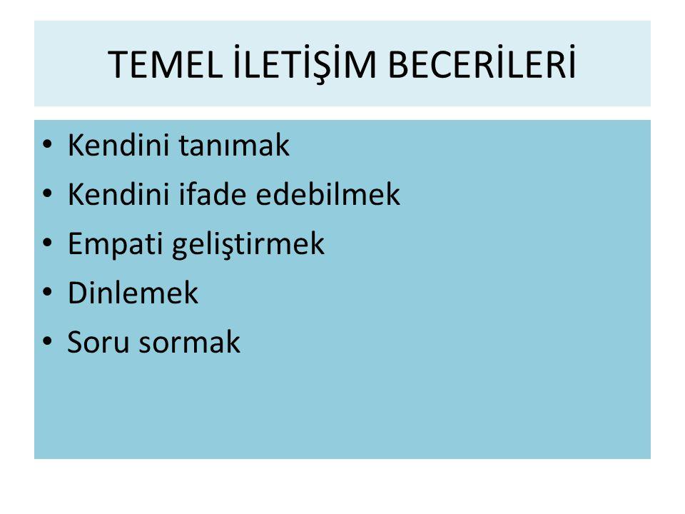 TEMEL İLETİŞİM BECERİLERİ