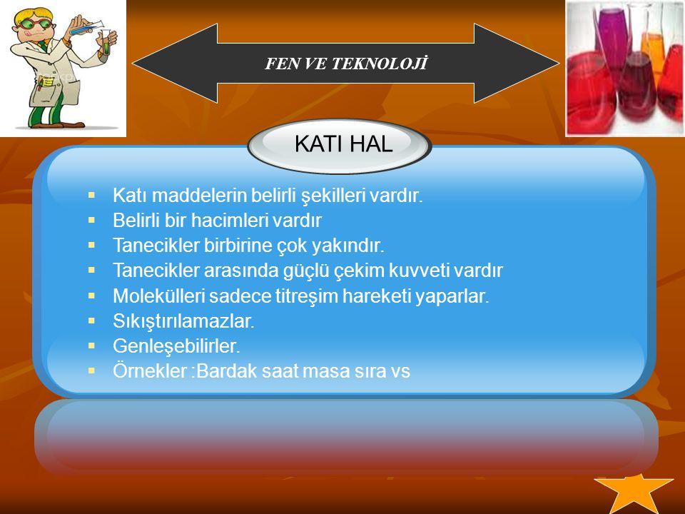 KATI HAL Katı maddelerin belirli şekilleri vardır.