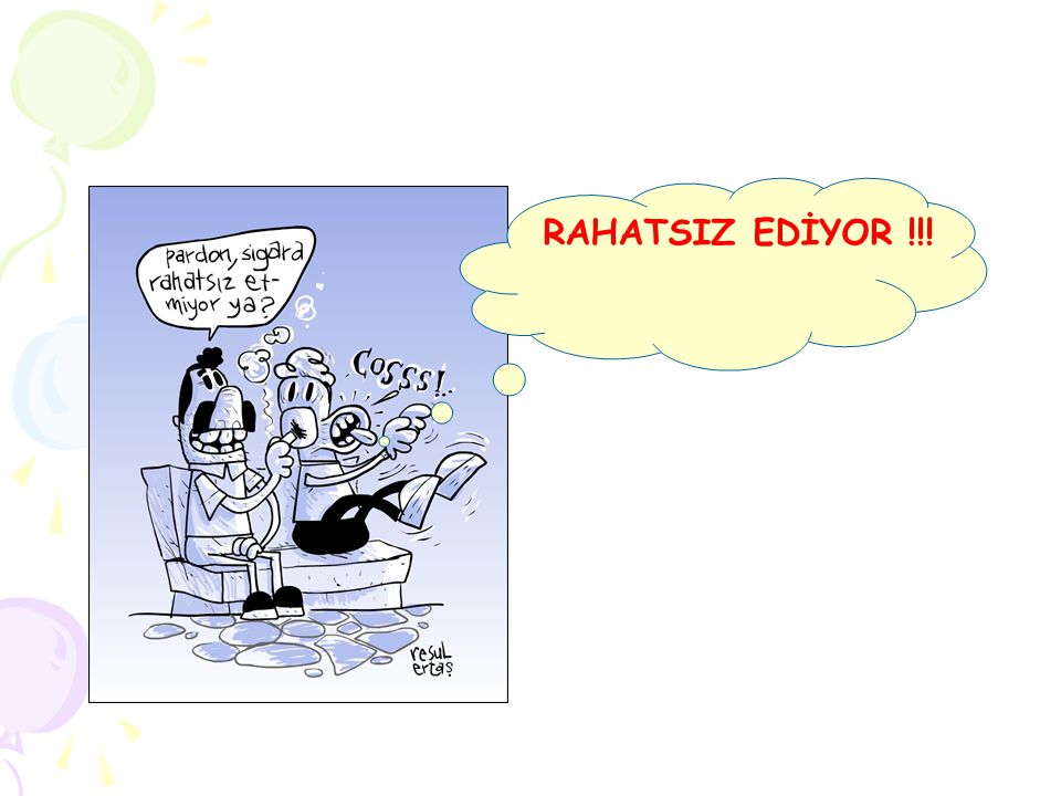 RAHATSIZ EDİYOR !!!
