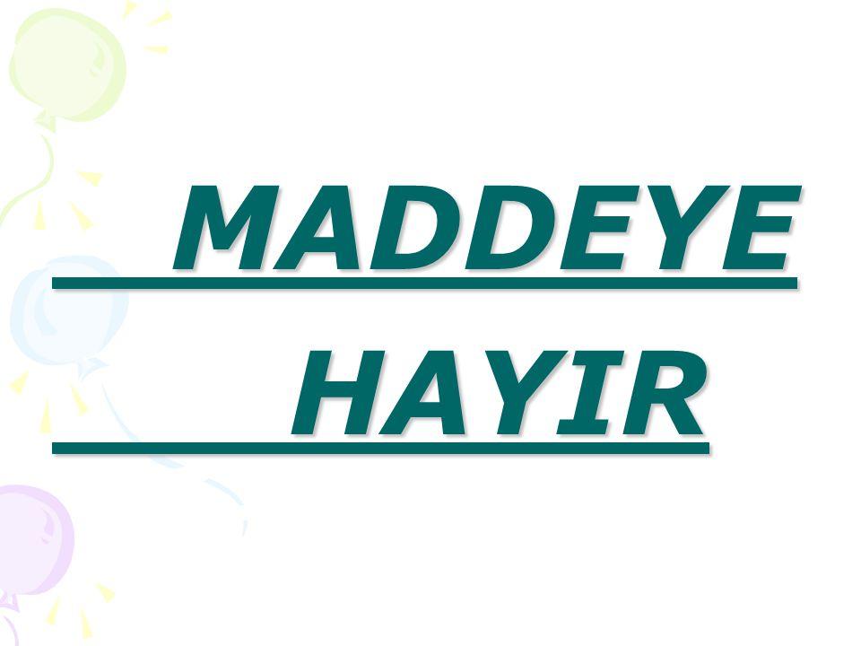 MADDEYE HAYIR