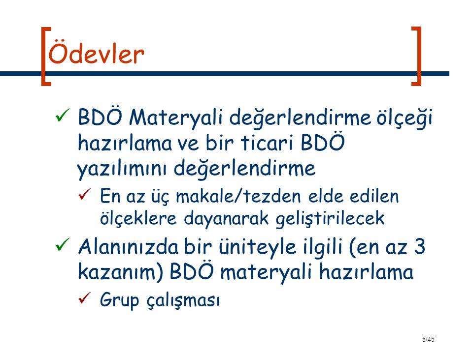 Ödevler BDÖ Materyali değerlendirme ölçeği hazırlama ve bir ticari BDÖ yazılımını değerlendirme.