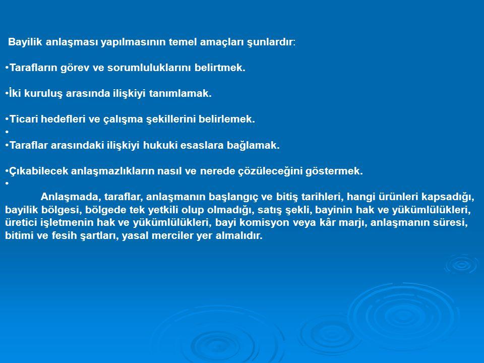 Bayilik anlaşması yapılmasının temel amaçları şunlardır: