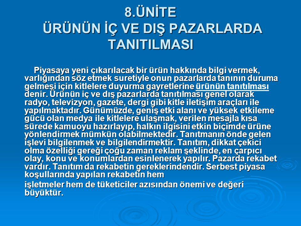 8.ÜNİTE ÜRÜNÜN İÇ VE DIŞ PAZARLARDA TANITILMASI