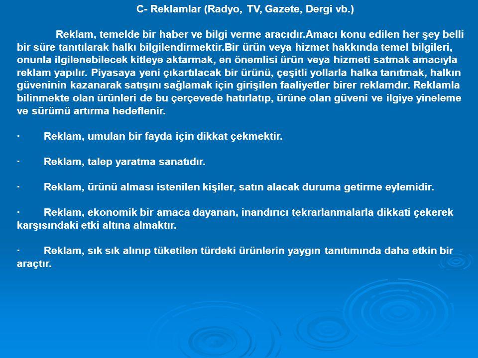 C- Reklamlar (Radyo, TV, Gazete, Dergi vb.)
