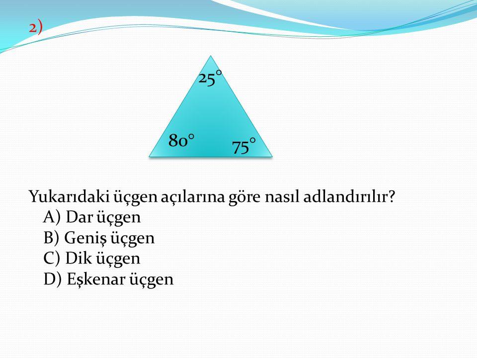 2) Yukarıdaki üçgen açılarına göre nasıl adlandırılır