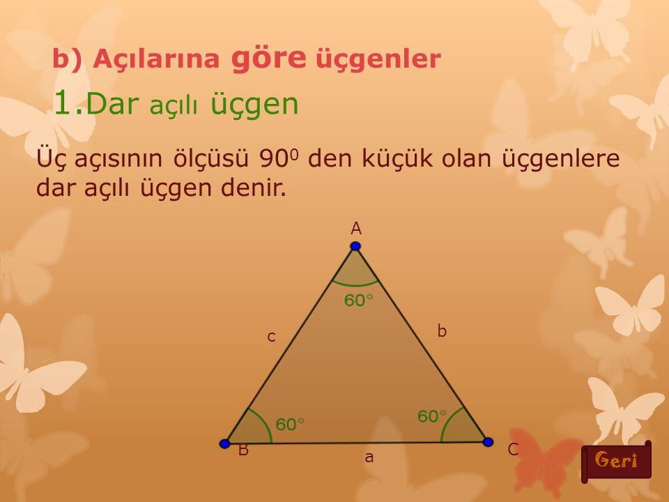 1.Dar açılı üçgen b) Açılarına göre üçgenler
