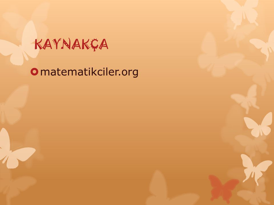 KAYNAKÇA matematikciler.org