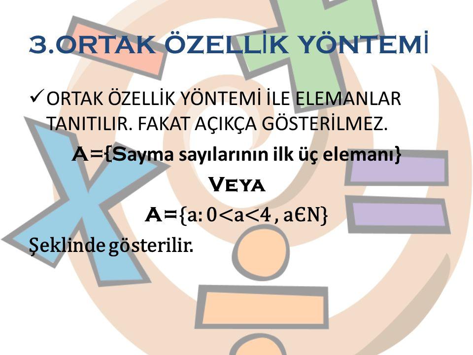 A={Sayma sayılarının ilk üç elemanı}
