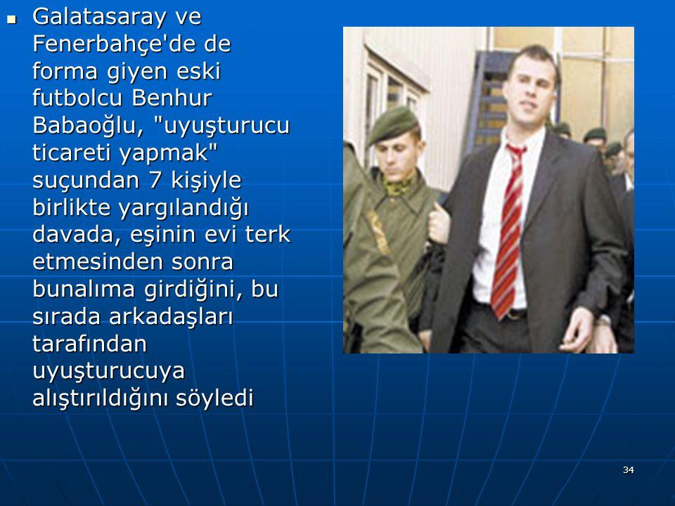 Galatasaray ve Fenerbahçe de de forma giyen eski futbolcu Benhur Babaoğlu, uyuşturucu ticareti yapmak suçundan 7 kişiyle birlikte yargılandığı davada, eşinin evi terk etmesinden sonra bunalıma girdiğini, bu sırada arkadaşları tarafından uyuşturucuya alıştırıldığını söyledi