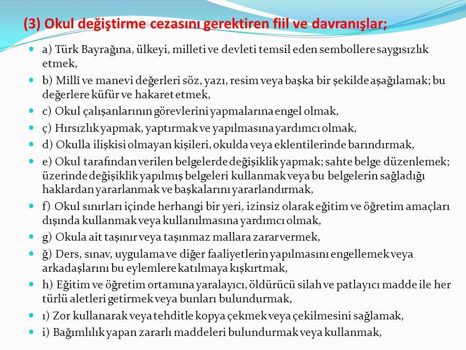 (3) Okul değiştirme cezasını gerektiren fiil ve davranışlar;