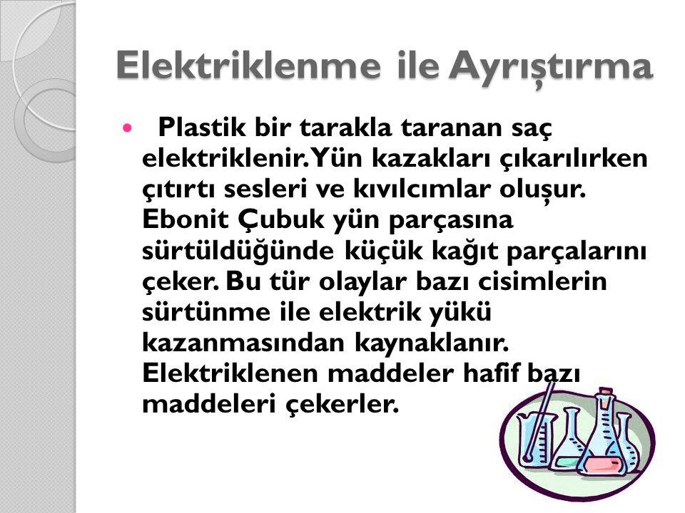 Elektriklenme ile Ayrıştırma