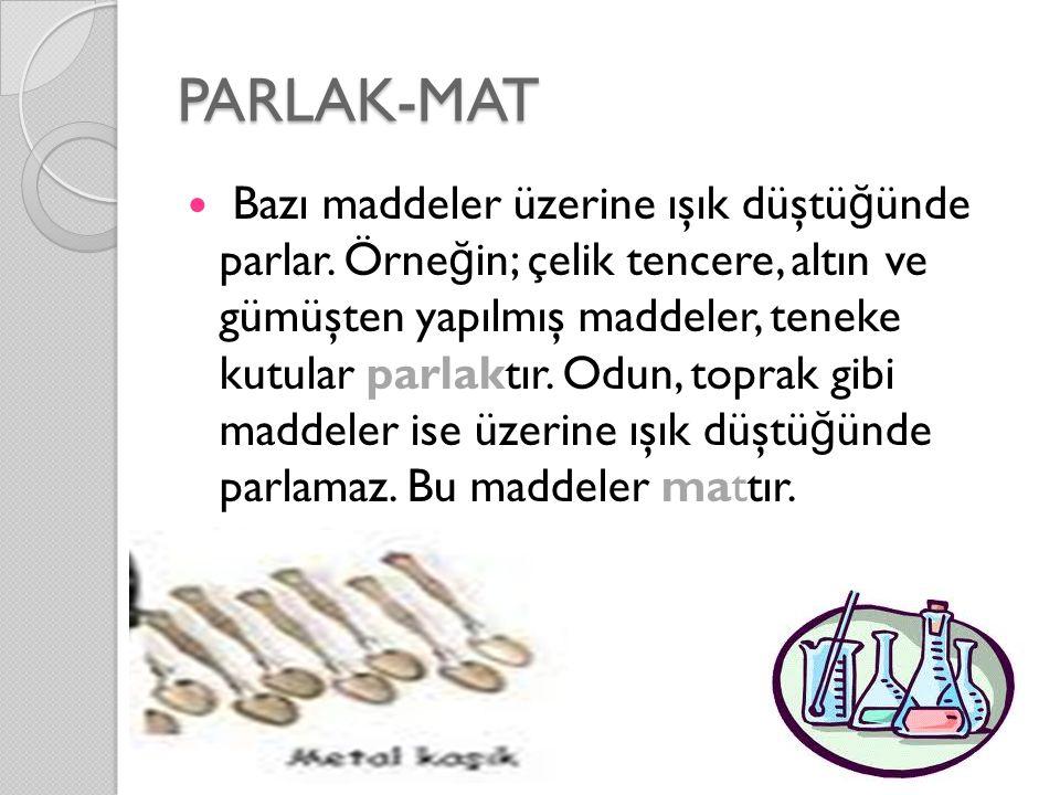 PARLAK-MAT