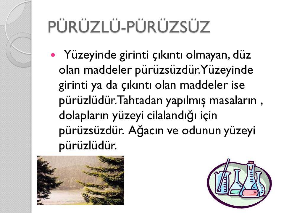 PÜRÜZLÜ-PÜRÜZSÜZ