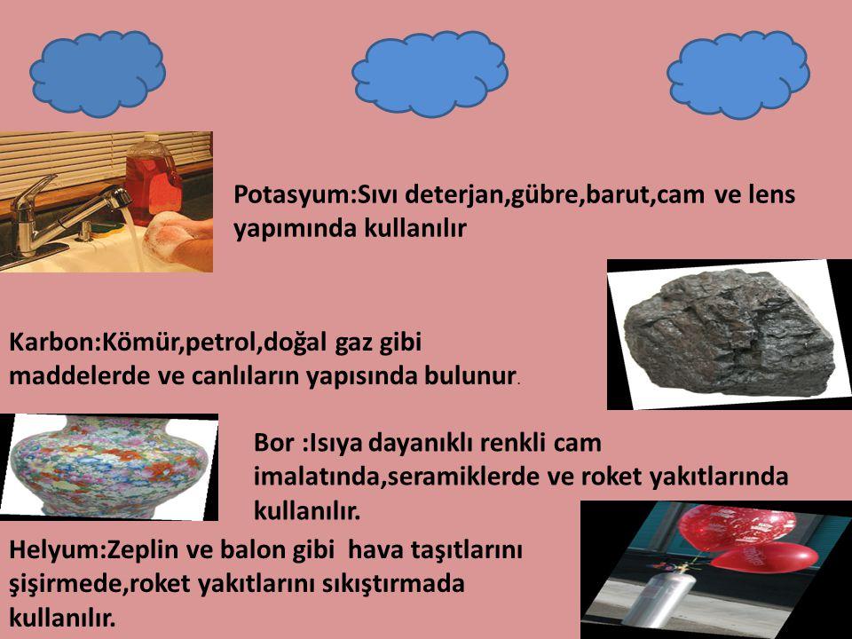 Potasyum:Sıvı deterjan,gübre,barut,cam ve lens yapımında kullanılır
