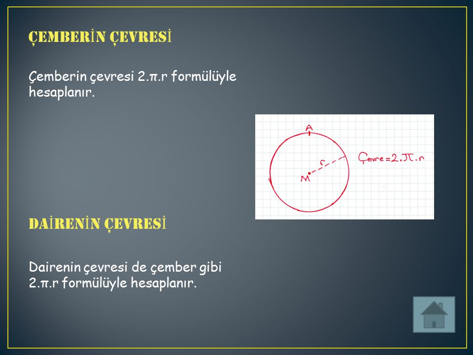 Dairenin çevresi de çember gibi 2.π.r formülüyle hesaplanır.