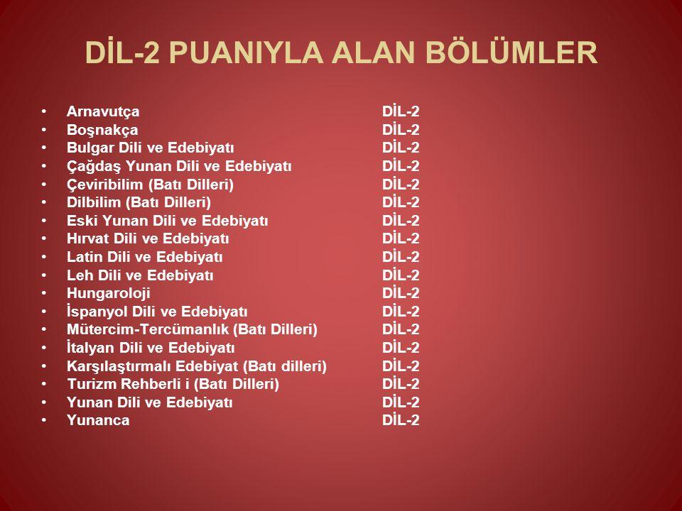 DİL-2 PUANIYLA ALAN BÖLÜMLER