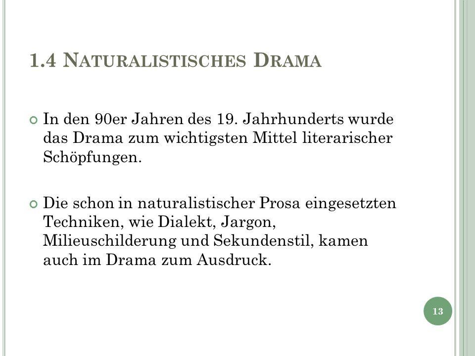 1.4 Naturalistisches Drama