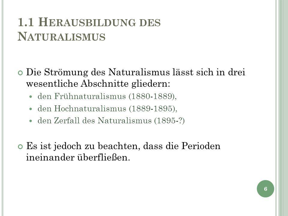 1.1 Herausbildung des Naturalismus