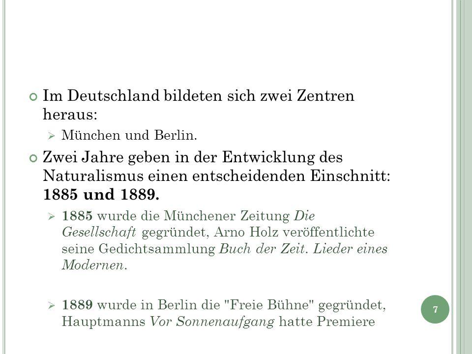 Im Deutschland bildeten sich zwei Zentren heraus: