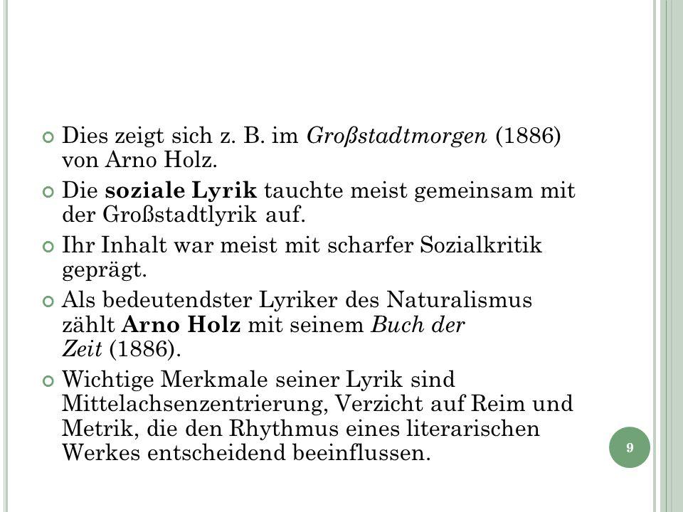 Dies zeigt sich z. B. im Großstadtmorgen (1886) von Arno Holz.