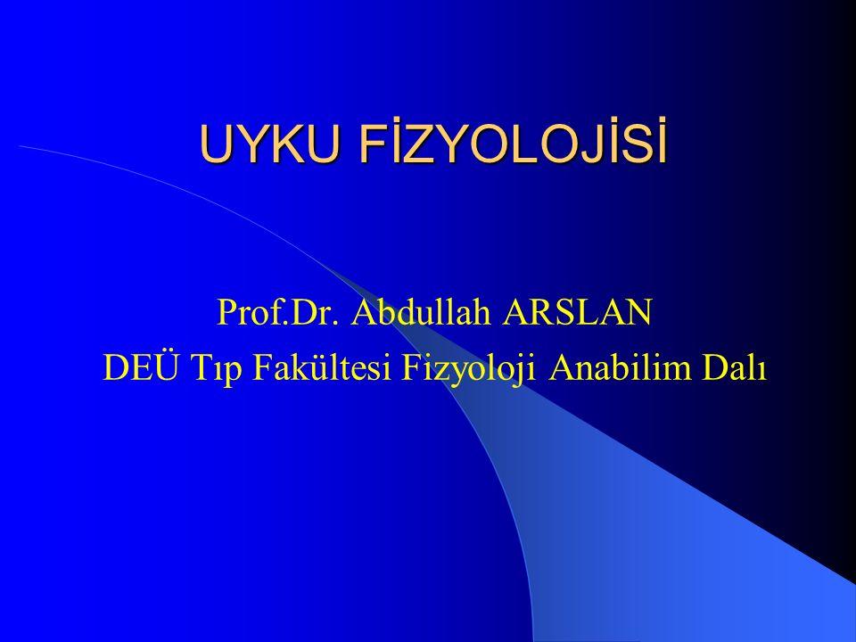 Prof.Dr. Abdullah ARSLAN DEÜ Tıp Fakültesi Fizyoloji Anabilim Dalı