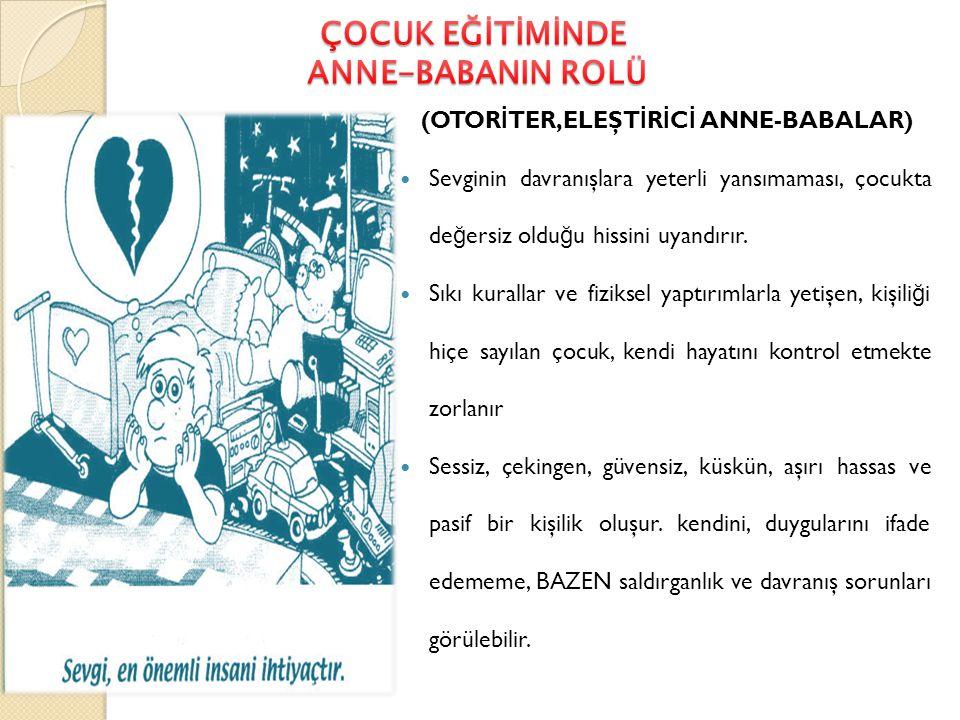 (OTORİTER,ELEŞTİRİCİ ANNE-BABALAR)