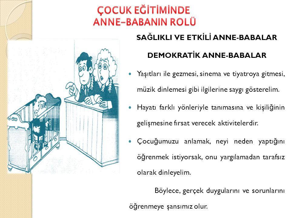SAĞLIKLI VE ETKİLİ ANNE-BABALAR DEMOKRATİK ANNE-BABALAR