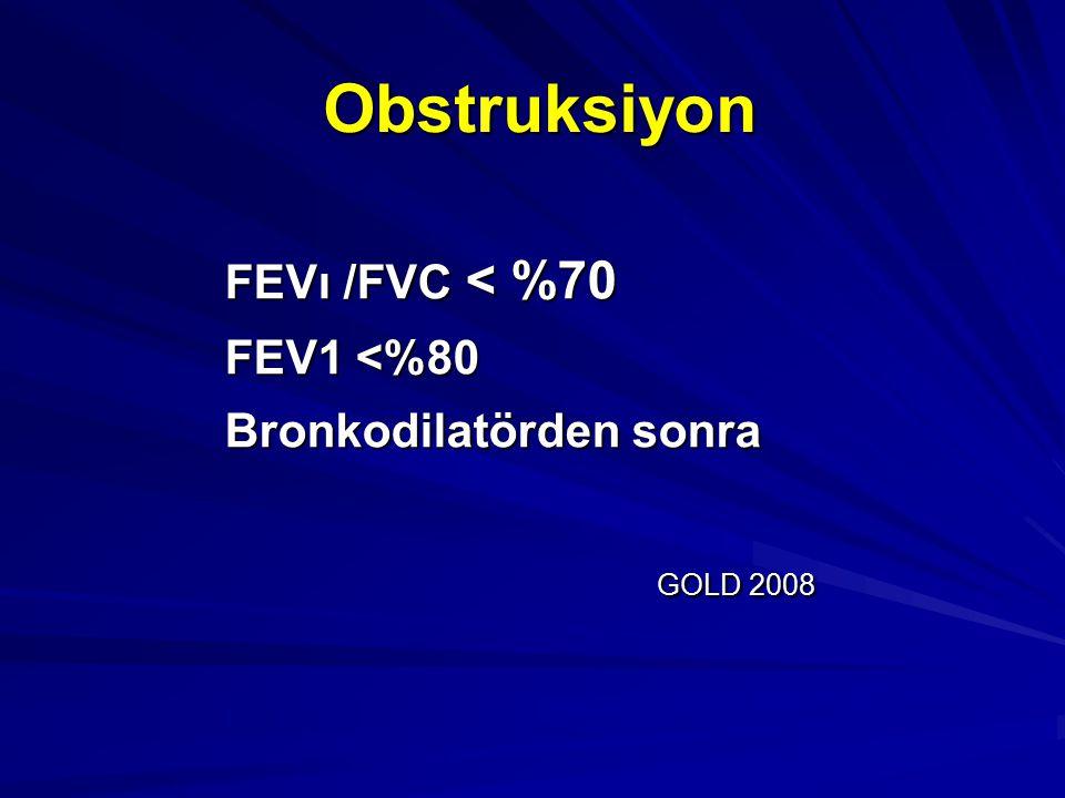 Obstruksiyon FEVı /FVC < %70 FEV1 <%80 Bronkodilatörden sonra