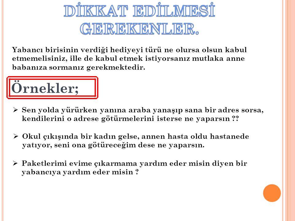 DİKKAT EDİLMESİ GEREKENLER.