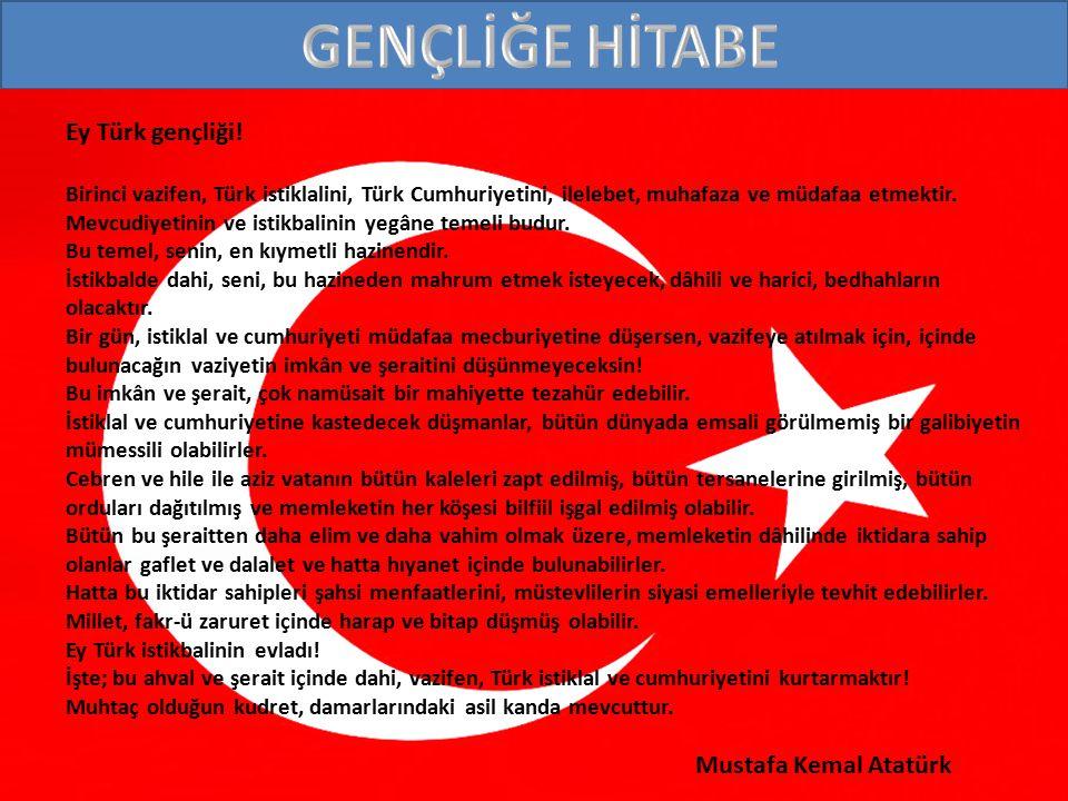 GENÇLİĞE HİTABE Ey Türk gençliği!