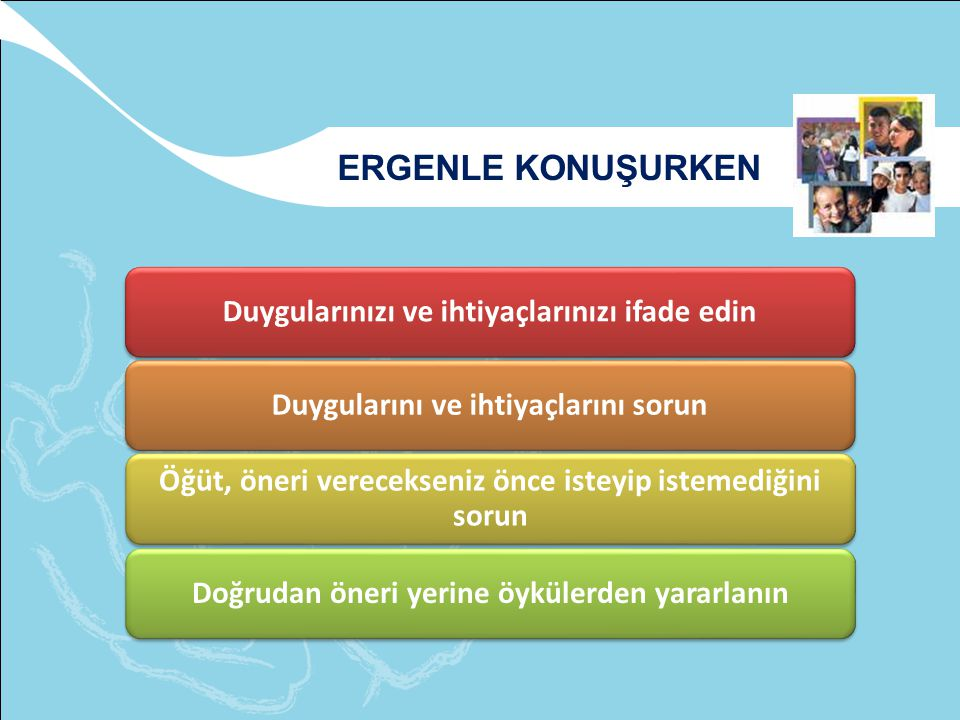 ERGENLE KONUŞURKEN Ergenle konuşma: