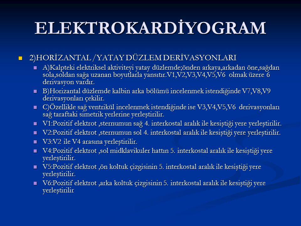 ELEKTROKARDİYOGRAM 2)HORİZANTAL /YATAY DÜZLEM DERİVASYONLARI