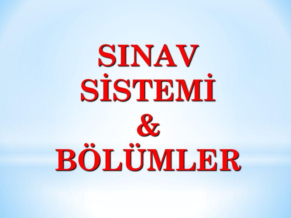 SINAV SİSTEMİ & BÖLÜMLER