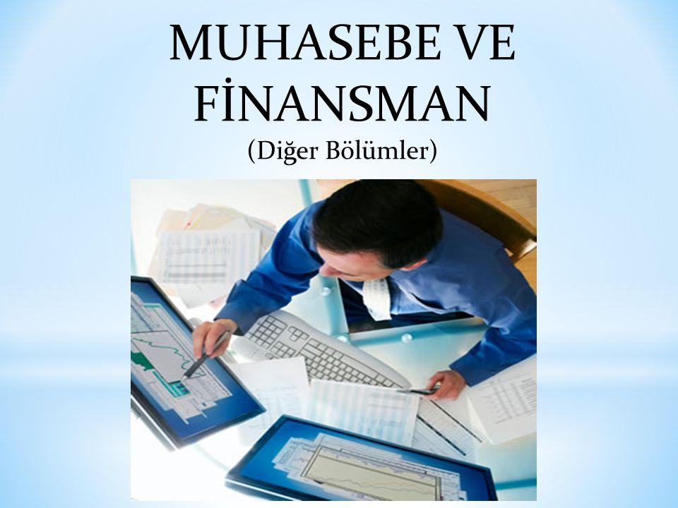 MUHASEBE VE FİNANSMAN (Diğer Bölümler)