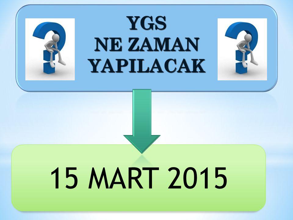 YGS NE ZAMAN YAPILACAK 15 MART 2015