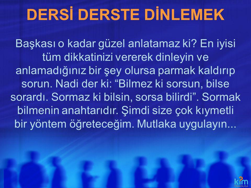 DERSİ DERSTE DİNLEMEK