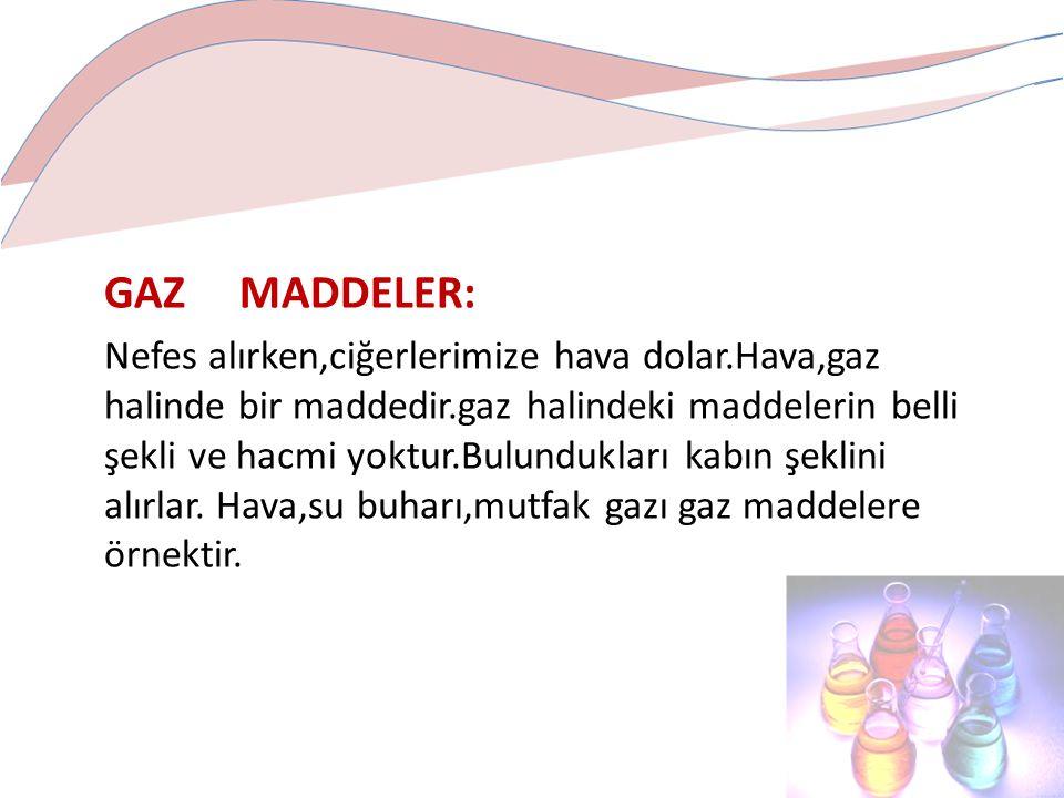 GAZ MADDELER: