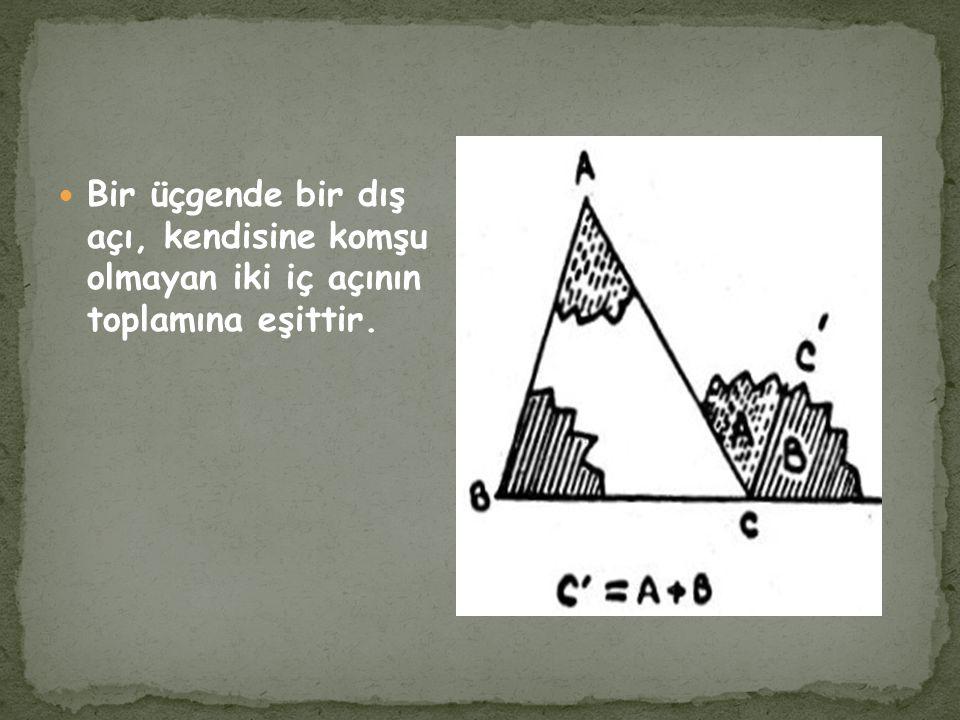 Bir üçgende bir dış açı, kendisine komşu olmayan iki iç açının toplamına eşittir.