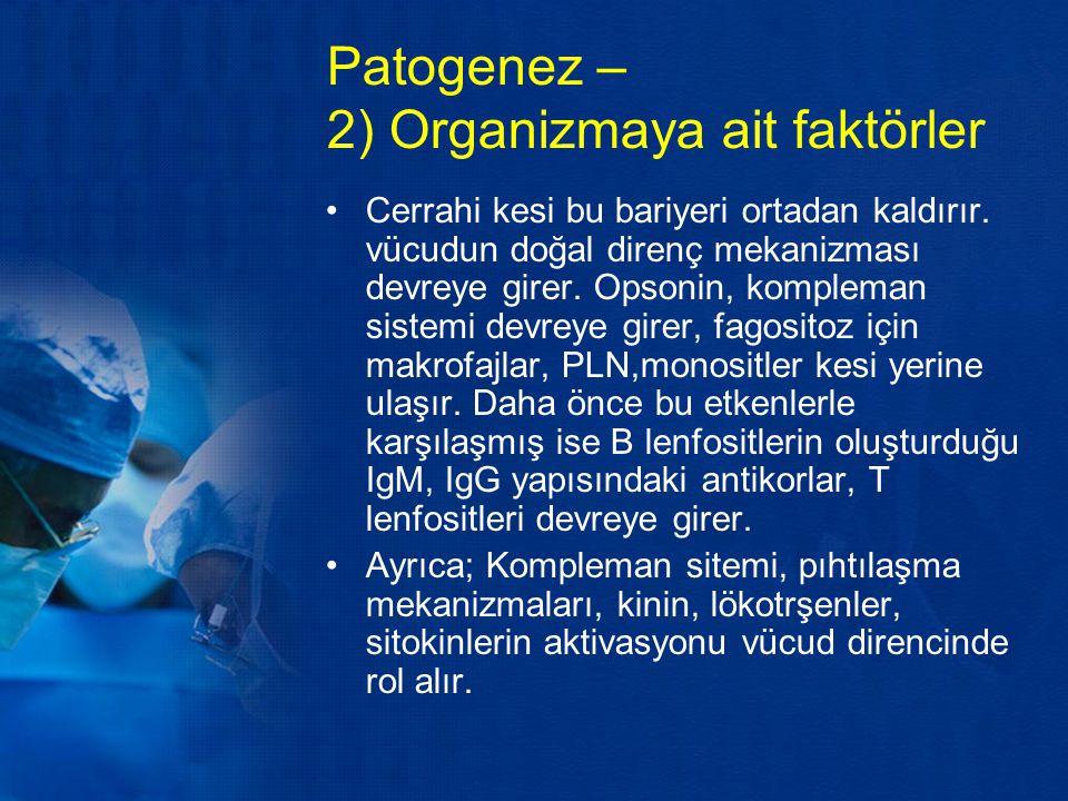 Patogenez – 2) Organizmaya ait faktörler