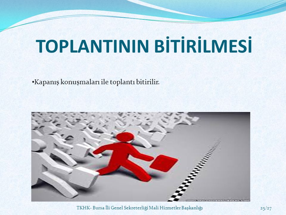 TOPLANTININ BİTİRİLMESİ
